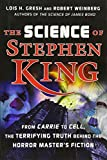 Weinberg, Robert: The Science of Stephen King: From Carrie to Cell, the Terrifying Truth Behind the Horror Master's Fiction
