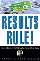Results Rule!: Build a Culture That Blows…
