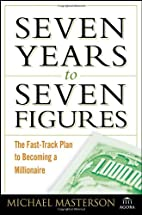Seven Years to Seven Figures: The Fast-Track…