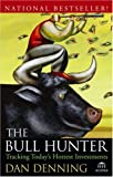 Dan Denning: The Bull Hunter: Tracking Today's Hottest Investments (Agora Series)