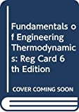 Shapiro, Howard N.: Fundamentals of Engineering Thermodynamics: Reg Card 6th Edition