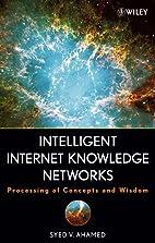 Intelligent Internet Knowledge Networks:…