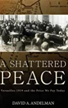 A Shattered Peace: Versailles 1919 and the…