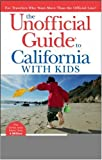 Bates, Colleen Dunn: The Unofficial Guide to California With Kids