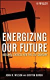 Wilson, John: Energizing Our Future: Rational Choices for the 21st Century