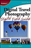 Busch, David D.: Digital Travel Photography Digital Field Guide