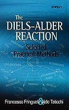 The Diels-Alder Reaction: Selected Practical…