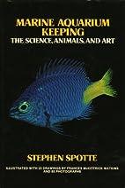 Marine Aquarium Keeping: The Science,…