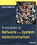 Burgess, Mark: Principles of Network and System Administration