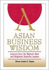 Dayao, Dinna Louise C.: Asian Business Wisdom: Lessons from the Region's Best and Brightest Business Leaders