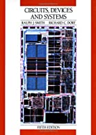 Circuits, Devices and Systems: A First…