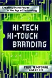 Lee, K. C.: Hi-Tech Hi-Touch Branding: Creating Brand Power in the Age of Technology