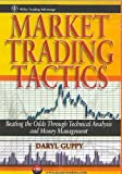 Guppy, Daryl J.: Market Trading Tactics: Beating the Odds Through Technical Analysis and Money Management