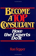Become a TOP Consultant: How the Experts Do…