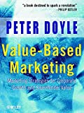 Doyle, Peter: Value-Based Marketing: Marketing Strategies for Corporate Growth and Shareholder Value
