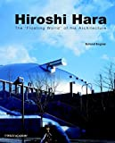 Bognar, Botond: Hiroshi Hara: The Floating World of His Adchitecture