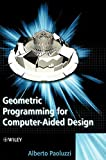 Paoluzzi, Alberto: Geometric Programming for Computer Aided Design