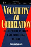 Riccardo Rebonato: Volatility and Correlation: In the Pricing of Equity, FX and Interest-Rate Options (Wiley Series in Financial Engineering)