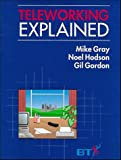 Gray, Mike: Teleworking Explained
