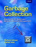 Jones, Richard: Garbage Collection: Algorithms for Automatic Dynamic Memory Management