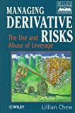 Chew, Lillian: Managing Derivative Risks: The Use and Abuse of Leverage