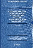 Periaux, J.: Experimentation Modelling and Computation in Flow, Turbulence and Combustion