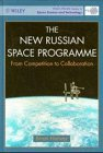 Harvey, Brian: The New Russian Space Programme: From Competition to Collaboration (Wiley-Praxis Series in Space Science and Technology)