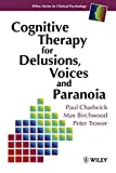Trower, Peter: Cognitive Therapy for Delusions, Voices and Paranoia