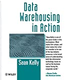 Kelly, Sean: Data Warehousing in Action