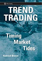 Trend Trading: Timing Market Tides by…