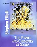 Elliott, Stephen: The Physics and Chemistry of Solids