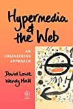 Hall, Wendy: Hypermedia & the Web: An Engineering Approach