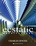 Toy, Maggie: Ecstatic Architecture: The Surprising Link