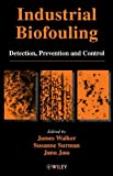 Walker, James: Industrial Biofouling: Detection, Prevention and Control