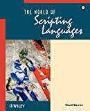 Barron, David: The World of Scripting Languages (Worldwide Series in Computer Science)