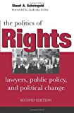 Scheingold, Stuart A.: The Politics of Rights: Lawyers, Public Policy, and Political Change