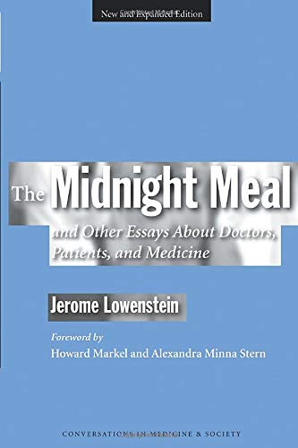 the-midnight-meal-and-other-essays-about-doctors-patients-and-medicine-conversations-in-medicine-and-society
