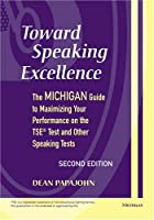 Toward Speaking Excellence, Second Edition:…