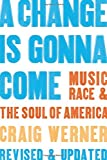 Werner, Craig: A Change Is Gonna Come: Music, Race, & the Soul of America