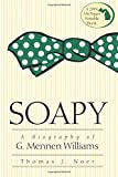 Thomas J. Noer: Soapy: A Biography of G. Mennen Williams