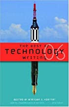 The Best of Technology Writing 2006 (Best of…