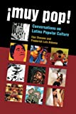 Aldama, Frederick Luis: Muy Pop!: Conversations on Latino Popular Culture