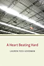 Heart Beating Hard, A by Lauren Foss Goodman