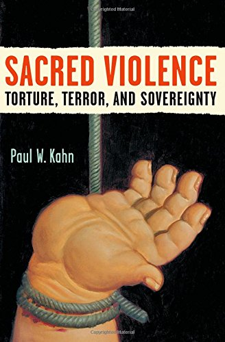 sacred-violence-torture-terror-and-sovereignty-law-meaning-and-violence