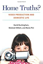 Home Truths?: Video Production and Domestic…
