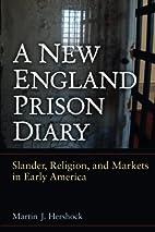 A New England Prison Diary: Slander,…