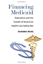 Financing Medicaid: Federalism and the…