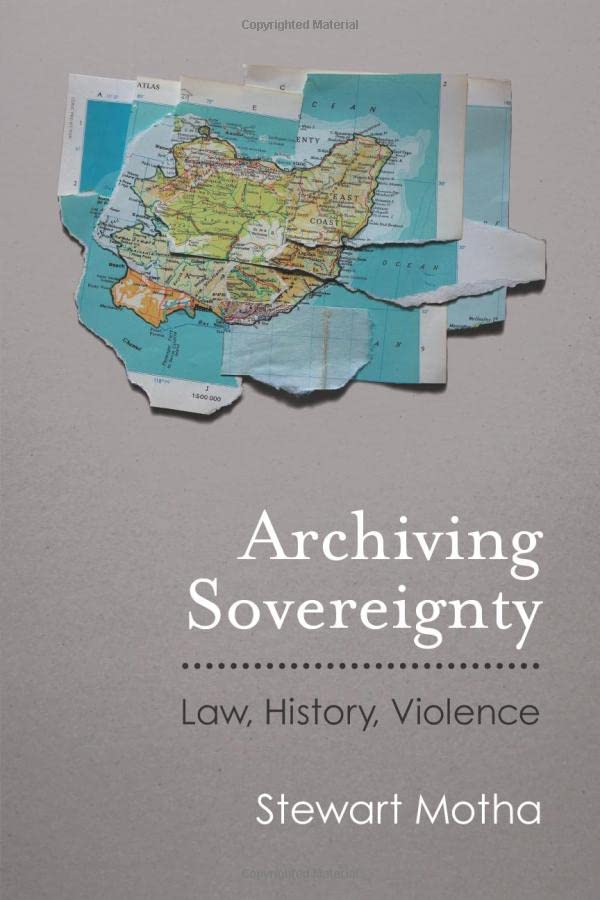archiving-sovereignty-law-history-violence-law-meaning-and-violence