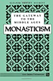 Duckett, Eleanor Shipley: Gateway to the Middle Ages: Monasticism