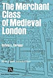 Thrupp, Sylvia L.: Merchant Class of Medieval London: 1300-1500